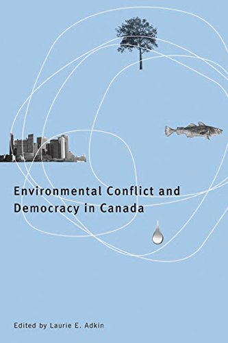 9780774816021: Environmental Conflict and Democracy in Canada