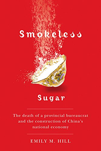 9780774816533: Smokeless Sugar: The Death of a Provincial Bureaucrat and the Construction of China's National Economy (Contemporary Chinese Studies)