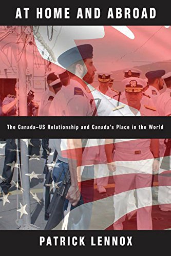 9780774817059: At Home and Abroad: The Canada-US Relationship and Canada's Place in the World
