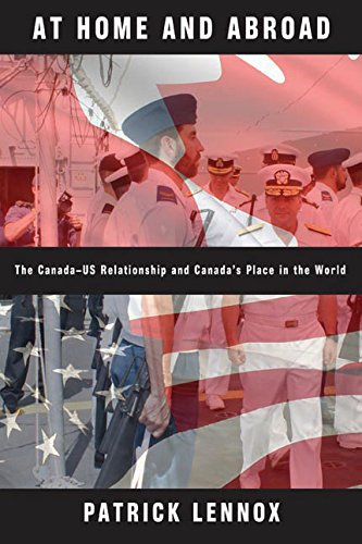 9780774817066: At Home and Abroad: The Canada-US Relationship and Canada's Place in the World