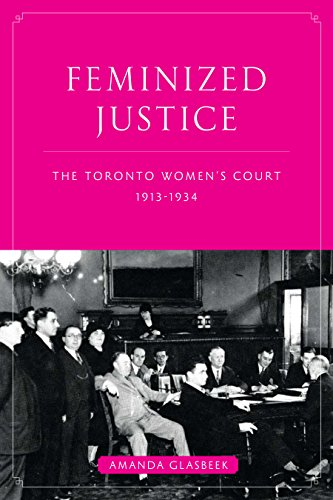 9780774817110: Feminized Justice: The Toronto Women's Court, 1913-34 (Law and Society)