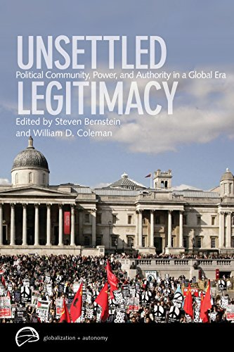9780774817172: Unsettled Legitimacy: Political Community, Power, and Authority in a Global Era (Globalization and Autonomy)