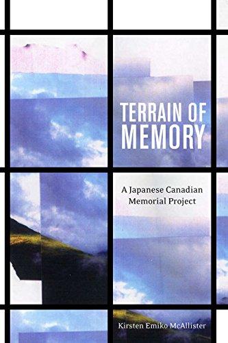 Terrain of Memory: A Japanese Canadian Memorial Project: McAllister, Kirsten Emiko