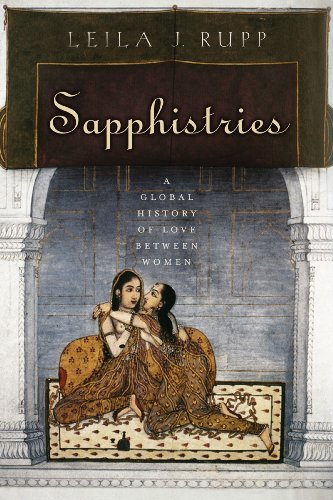 9780774817820: Sapphistries- A Global History of Love between Women by Rupp,Leila J.. [2009] Hardcover