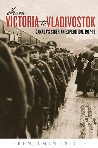 9780774818025: From Victoria to Vladivostok: Canada's Siberian Expedition, 1917-19 (Studies in Canadian Military History)