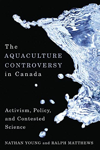 9780774818100: The Aquaculture Controversy in Canada: Activism, Policy, and Contested Science