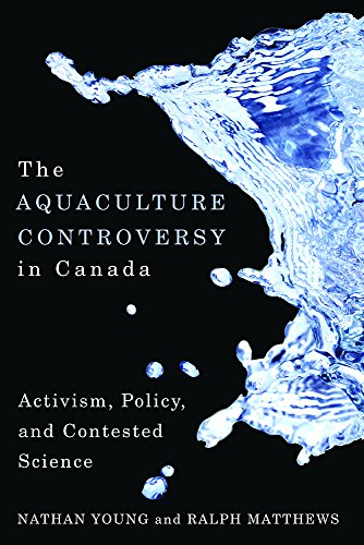 9780774818117: The Aquaculture Controversy in Canada: Activism, Policy, and Contested Science