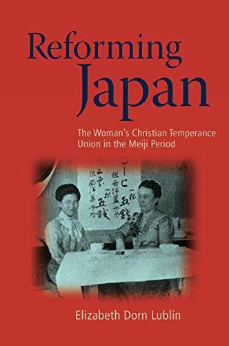 Reforming Japan: The Woman s Christian Temperance Union in the Meiji Period (Hardback): Elizabeth ...