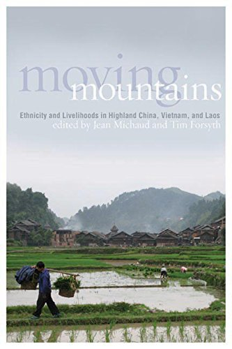 9780774818377: Moving Mountains: Ethnicity and Livelihoods in Highland China, Vietnam, and Laos