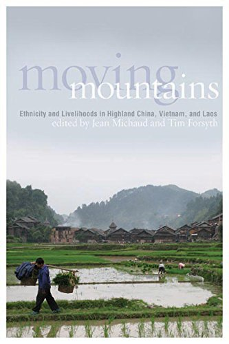 9780774818384: Moving Mountains: Ethnicity and Livelihoods in Highland China, Vietnam, and Laos