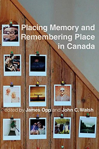 Placing Memory and Remembering Place in Canada: James Opp, John C. Walsh