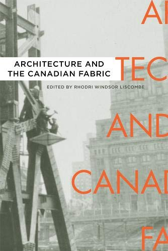 9780774819398: Architecture and the Canadian Fabric
