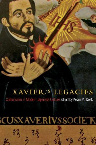 9780774820219: Xavier's Legacies: Catholicism in Modern Japanese Culture (Asian Religions and Society)