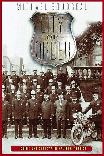 City of Order: Crime and Society in Halifax, 1918-35 (Hardback): Michael Boudreau