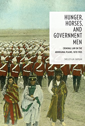 9780774822534: Hunger, Horses, and Government Men: Criminal Law on the Aboriginal Plains, 1870-1905 (Law and Society Series)