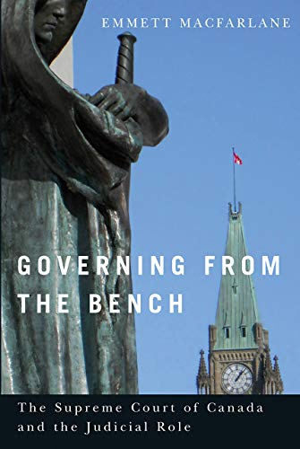 9780774823500: Governing from the Bench (Law and Society (Hardcover))