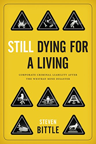 Still Dying for a Living: Corporate Criminal Liability after the Westray Mine Disaster (Law and ...