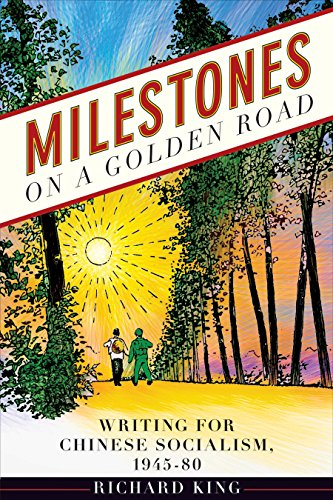 9780774823722: Milestones on a Golden Road: Writing for Chinese Socialism, 1945-80 (Comtemporary Chinese Studies)