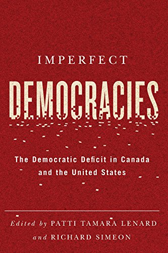 Imperfect Democracies: The Democratic Deficit in Canada and the United States (Hardback)