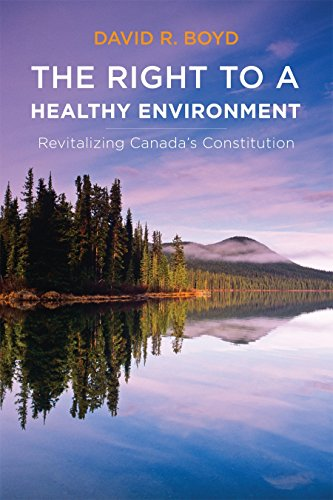 9780774824132: The Right to a Healthy Environment: Revitalizing Canada's Constitution (Law and Society)
