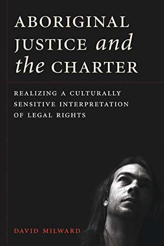 9780774824576: Aboriginal Justice and the Charter: Realizing a Culturally Sensitive Interpretation of Legal Rights (Law and Society)