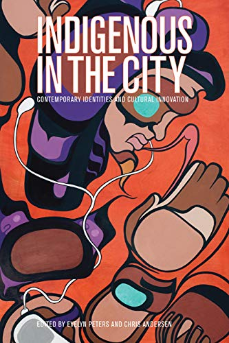 9780774824644: Indigenous in the City: Contemporary Identities and Cultural Innovation