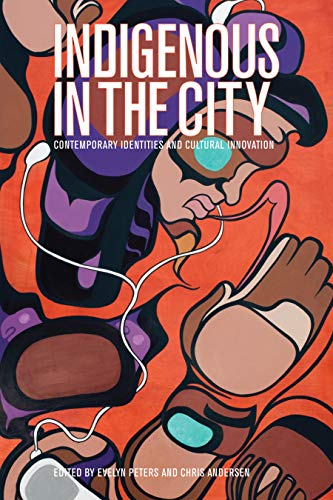9780774824651: Indigenous in the City: Contemporary Identities and Cultural Innovation