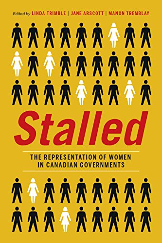 Stalled: The Representation of Women in Canadian Governments (Hardback)