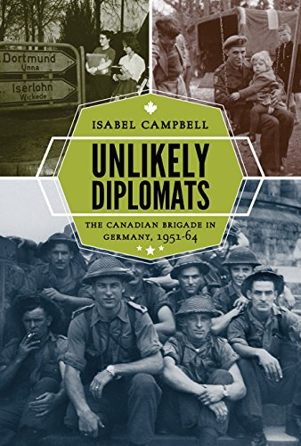 Unlikely Diplomats The Canadian Brigade in Germany, 1951-64