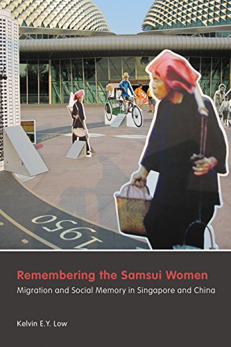 Remembering the Samsui Women: Migration and Social Memory in Singapore and China (Hardcover): ...