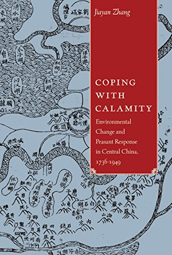 9780774825962: Coping with Calamity: Environmental Change and Peasant Response in Central China, 1736-1949 (Contemporary Chinese Studies)
