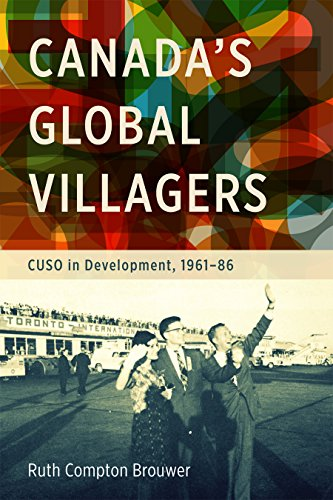 Canada s Global Villagers: CUSO in Development, 1961-86: Ruth Compton Brouwer