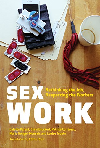 Sex Work: Rethinking the Job, Respecting the Workers (Sexuality Studies): Parent, Colette