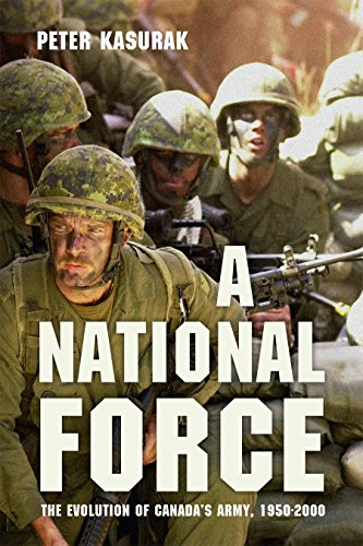 9780774826402: A National Force: The Evolution of Canada's Army, 1950-2000 (Studies in Canadian Military History)