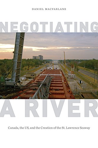 9780774826433: Negotiating a River: Canada, the US, and the Creation of the St. Lawrence Seaway (Nature | History | Society Series)