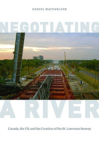 9780774826440: Negotiating a River: Canada, the US, and the Creation of the St. Lawrence Seaway (Nature, History, Society)