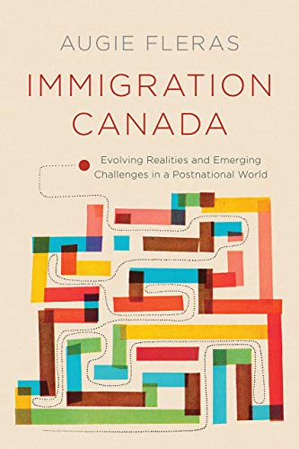 9780774826792: Immigration Canada: Evolving Realities and Emerging Challenges in a Postnational World