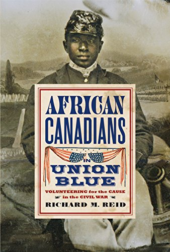 9780774827454: African Canadians in Union Blue: Volunteering for the Cause in America's Civil War, Updated Edition (Studies in Canadian Military History Series)