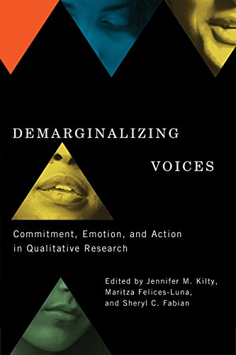 Demarginalizing Voices: Commitment, Emotion, and Action in Qualitative Research (Hardback)
