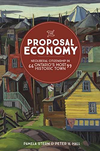 The Proposal Economy: Neoliberal Citizenship in Ontario s Most Historic Town (Hardback): Pamela ...