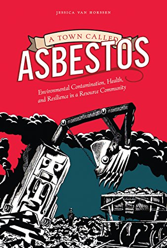 A Town Called Asbestos: Environmental Contamination, Health, and Resilience in a Resource Community...