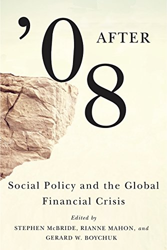 After '08: Social Policy and the Global Financial Crisis: Stephen McBride, Rianne Mahon, ...