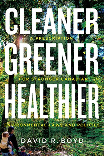 Cleaner, Greener, Healthier (Hardback): David R. Boyd