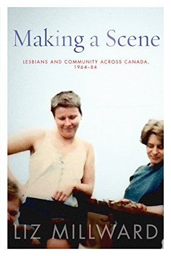 9780774830669: Making a Scene: Lesbians and Community across Canada, 1964-84 (Sexuality Studies)