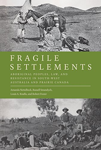 Fragile Settlements: Aboriginal Peoples, Law, and Resistance in South-West Australia and Prairie ...