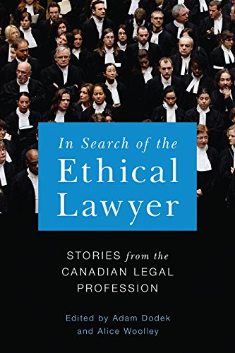 9780774830997: In Search of the Ethical Lawyer: Stories from the Canadian Legal Profession