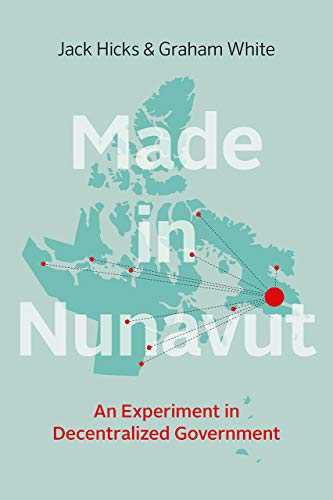 9780774831031: Made in Nunavut: An Experiment in Decentralized Government