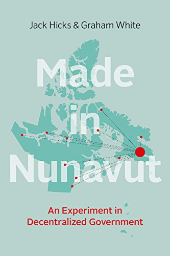 9780774831048: Made in Nunavut: An Experiment in Decentralized Government