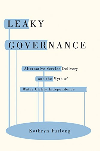 9780774831482: Leaky Governance: Alternative Service Delivery and the Myth of Water Utility Independence