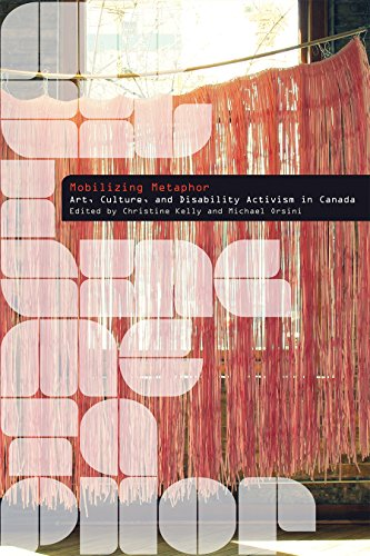 9780774832793: Mobilizing Metaphor: Art, Culture, and Disability Activism in Canada (Disability Culture and Politics)